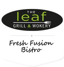 The Leaf Grill & Wokery – Fresh Fusion Bistro